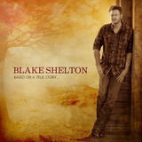 Cd Blake Shelton Based On A True Story Lacrado [encomenda]